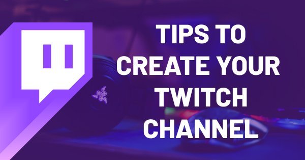 tips-to-make-a-successful-twitch-channel